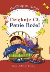 Okładka książki Dziękuję Ci, Panie Boże! Modlitwy dla dzieci Agnes de Bezenac,Salem de Bezenac