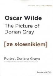 Okładka książki The Picture of Dorian Gray. Portret Doriana Graya. Z podręcznym słownikiem angielsko-polskim Oscar Wilde