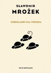 Okładka książki Czekoladki dla Prezesa Sławomir Mrożek