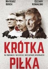 Okładka książki Krótka piłka. Bez dyplomacji o reprezentacji, mistrzostwach, Lewandowskim Mateusz Borek,Cezary Kowalski
