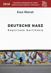 Okładka książki Deutsche nasz. Reportaże berlińskie Ewa Wanat