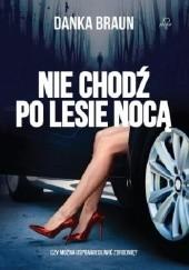 Okładka książki Nie chodź po lesie nocą Danka Braun