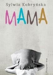 Okładka książki Mama Sylwia Kubryńska
