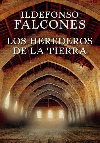 Okładka książki Los Herederos de la Tierra Ildefonso Falcones
