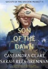 Okładka książki Son of the Dawn Cassandra Clare,Sarah Rees Brennan