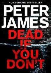 Okładka książki Dead If You Dont Peter James