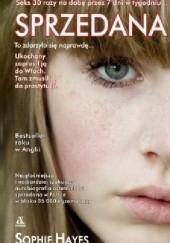 Okładka książki Sprzedana. Moja historia Sophie Hayes