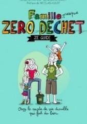 Okładka książki Famille (presque) Zéro Déchet - Ze Guide Jérémie Pichon,Bénédicte Moret