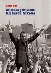 Okładka książki Retoryka polityczna Richarda Nixona Rafał Kuś
