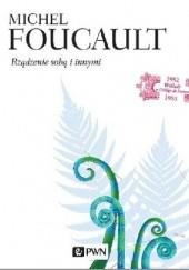 Okładka książki Rządzenie sobą i innymi Michel Foucault