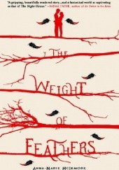 Okładka książki The Weight of Feathers Anna-Marie McLemore