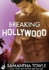 Okładka książki Breaking Hollywood Samantha Towle