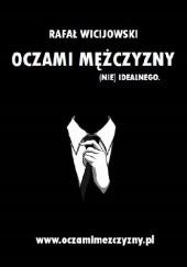Okładka książki Oczami mężczyzny (nie)idealnego Rafał Wicijowski