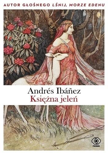 Księżna Jeleń Andrés Ibáñez 4847906 Lubimyczytaćpl