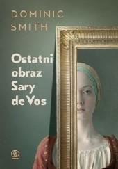 Okładka książki Ostatni obraz Sary deVos Dominic Smith