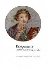 Okładka książki Księgowanie. Literatura, kobiety, pieniądze Inga Iwasiów,Agata Zawiszewska