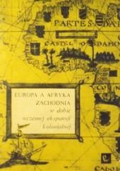 Okładka książki Europa a Afryka Zachodnia w dobie wczesnej ekspansji kolonialnej