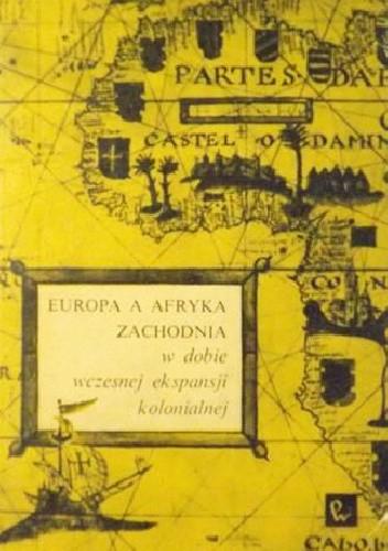 Okładka książki Europa a Afryka Zachodnia w dobie wczesnej ekspansji kolonialnej Marian Małowist
