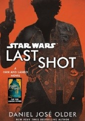 Okładka książki Last Shot Daniel José Older