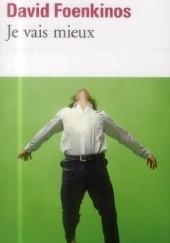 Okładka książki Je vais mieux David Foenkinos