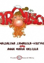 Okładka książki TROLLSCY Magdalena Zawadzka - Sołtysek,Anna Maria Bielecka