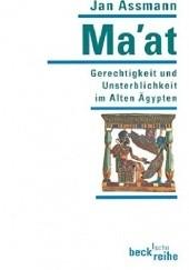Okładka książki Maat. Gerechtigkeit und Unsterblichkeit im Alten Ägypten Jan Assmann