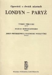 Okładka książki Opowieść o dwóch miastach. Londyn - Paryż Tymon Terlecki