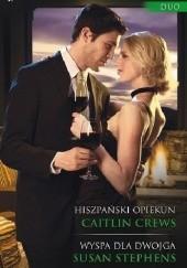 Okładka książki Hiszpański opiekun, Wyspa dla dwojga Susan Stephens,Caitlin Crews