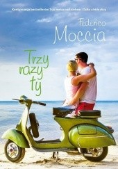 Okładka książki Trzy razy ty Federico Moccia