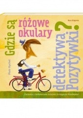 Okładka książki Gdzie są różowe okulary detektywa Pozytywki? Grzegorz Kasdepke