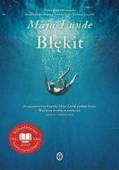 Okładka książki Błękit Maja Lunde