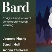 Okładka książki Bard: The Short Story Collection Sarah Hall,Marina Lewycka,Joanne Harris,Adam Thirlwell,Chigozie Obioma,Claire Fuller