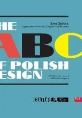 Okładka książki The ABCs of Polish Design - 25 illustrators revisit 100 iconic designs Agnieszka Kowalska,Ewa Solarz,Agata Szydłowska