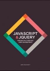 Okładka książki JavaScript and JQuery: Interactive Front-End Web Development Jon Duckett