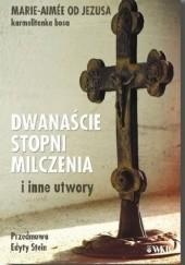 Okładka książki Dwanaście stopni milczenia i inne utwory Dorota Quoniam