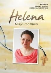 Okładka książki Helena: misja możliwa Ewelina Gładysz,Przemysław Raczyński