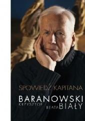 Okładka książki Spowiedź kapitana Beata Biały,Krzysztof Tadeusz Baranowski