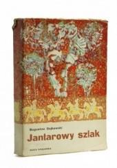 Okładka książki Jantarowy szlak Bogusław Sujkowski
