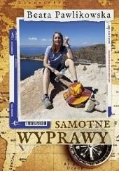 Okładka książki Samotne wyprawy Beata Pawlikowska