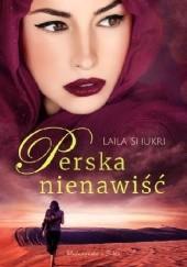 Okładka książki Perska nienawiść Laila Shukri