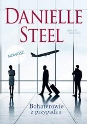 Okładka książki Bohaterowie z przypadku Danielle Steel