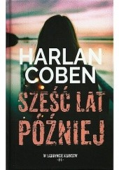Okładka książki Sześć lat później Harlan Coben