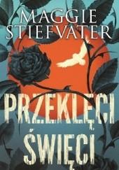 Okładka książki Przeklęci święci Maggie Stiefvater