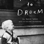 Okładka książki Room to Dream: A Life David Lynch,Kristine McKenna