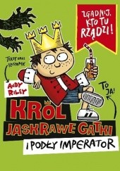Okładka książki Król Jaskrawe Gatki i Podły Imperator Andy Riley