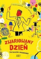 Okładka książki Zwariowany dzień. Trzydzieści zagwozdek Walter Benjamin