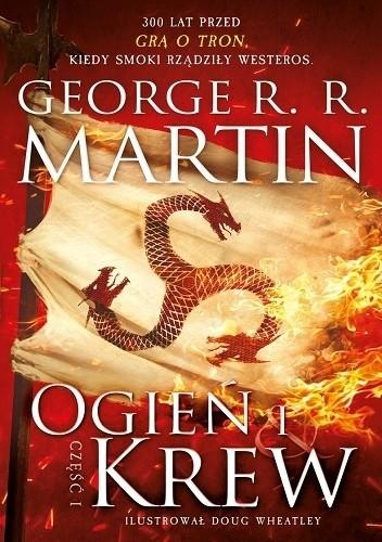 Okładka książki Ogień i krew. Część 1 George R.R. Martin