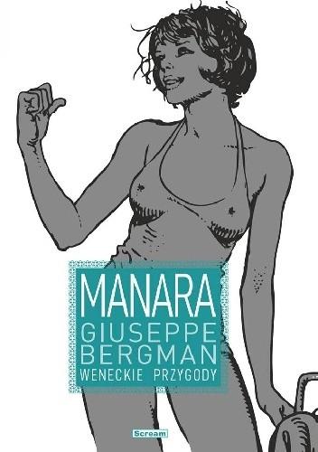 Okładka książki Giuseppe Bergman. Weneckie przygody Milo Manara