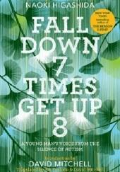Okładka książki Fall Down 7 Times Get Up 8 Naoki Higashida