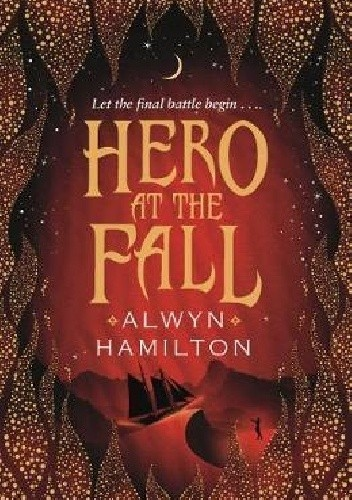 Okładka książki Hero at the Fall Alwyn Hamilton